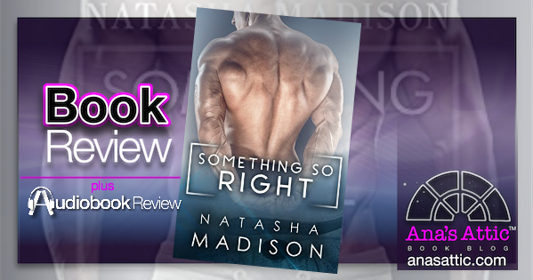 Book – Audiobook Review – Something So Right by Natasha Madison