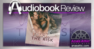 Audiobook Review – Worth The Risk by K. Bromberg