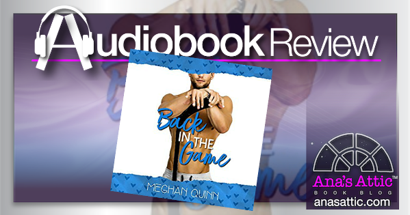 Back in the Game by Meghan Quinn – Audiobook Review