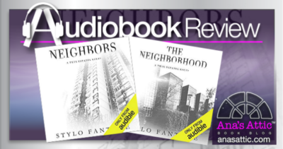 Audiobook Review: Neighbors -The Neighborhood by Stylo Fantome