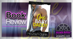 One Baby Daddy by Meghan Quinn – Book Review