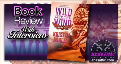 Wild Like The Wind by Kristen Ashley Review, Interview and Giveaway