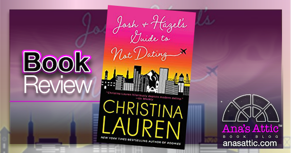 Josh and Hazel's Guide to Not Dating by Christina Lauren – Book Review