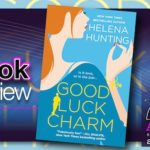 The Good Luck Charm by Helena Hunting – Book Review