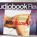 Bedfellows by Lola Leighton – Audiobook Review