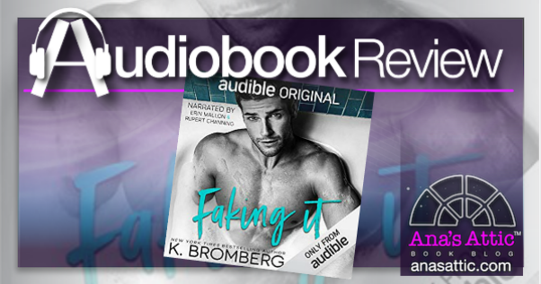 Faking It by K. Bromberg – Audiobook Review