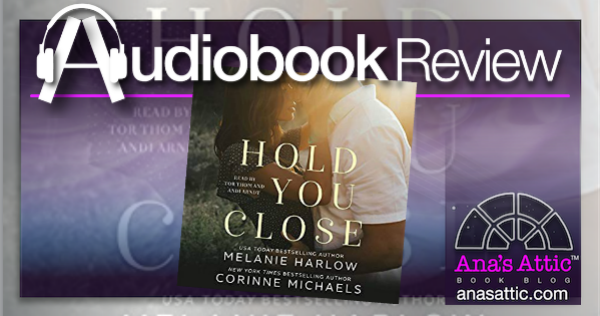 Hold You Close by Melanie Harlow and Corinne Michaels