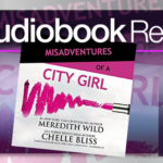 Misadventures of a City Girl by Meredith Wild and Chelle Bliss