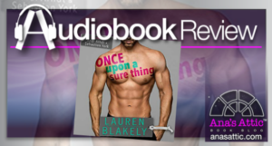 Once Upon A Sure Thing by Lauren Blakely Audiobook Review