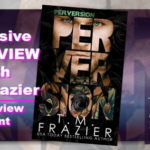 Perversion Release and Interview with TM Frazier