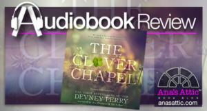The Clover Chapel by Devney Perry – Audiobook Review
