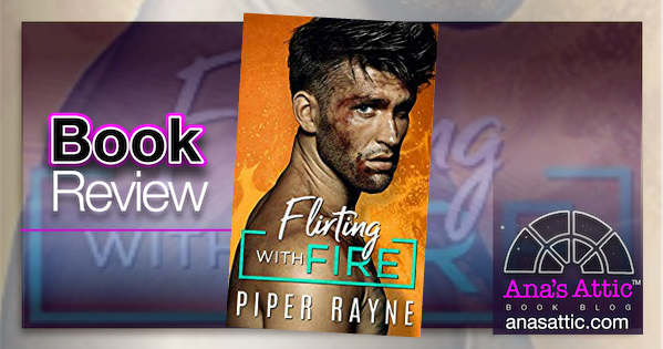 Flirting With Fire by Piper Rayne – Book Review