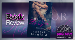 Hot For His Girl by Rachel Blaufeld – Book Review