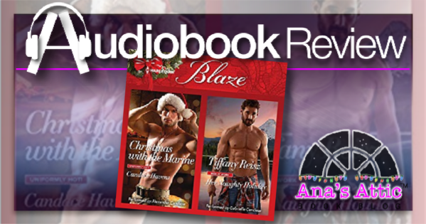 Christmas With The Marine and Her Naughty Holiday Audiobook Review