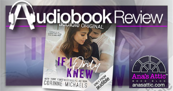 If I Only Knew by Corinne Michaels – Audiobook Review