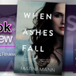 When Ashes Fall by Marni Mann – Book and Audiobook Review