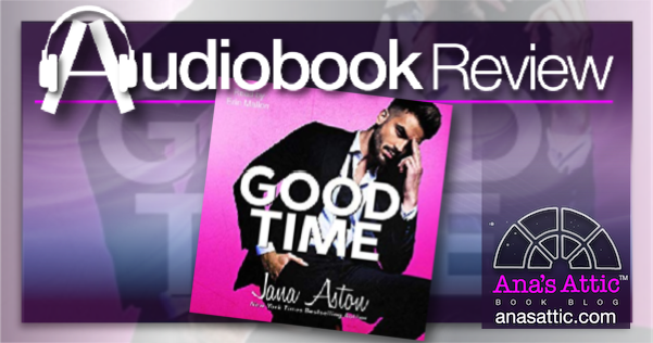 Good Time by Jana Aston Audiobook Review