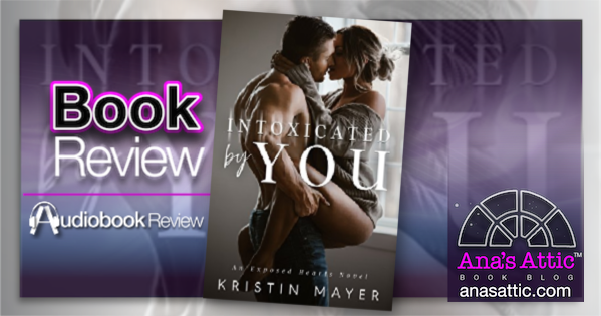 Intoxicated by You by Kristin Mayer Book and Audiobook Review