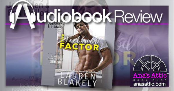 The Feel Good Factor by Lauren Blakely – Audiobook Review