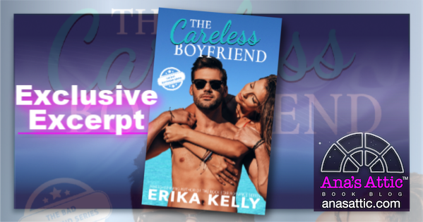 The Careless Boyfriend by Erika Kelly – Exclusive Excerpt