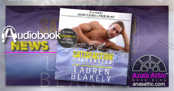 Satisfaction Guaranteed by Lauren Blakely – Audiobook News