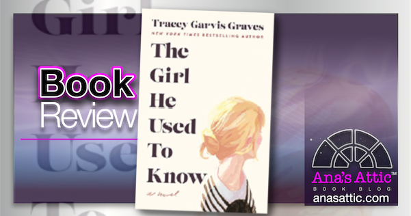 The Girl He Used To Know by Tracey Garvis Graves – Book Review