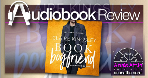 Book Boyfriend by Claire Kingsley – Audiobook Review