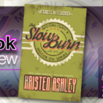The Slow Burn by Kristen Ashley – Book Review