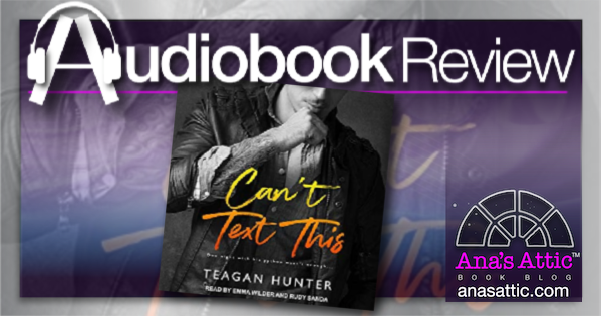 Can't Text This by Teagan Hunter – Audiobook Review