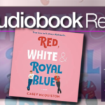 Red White and Royal Blue by Casey McQuiston – Audiobook Review