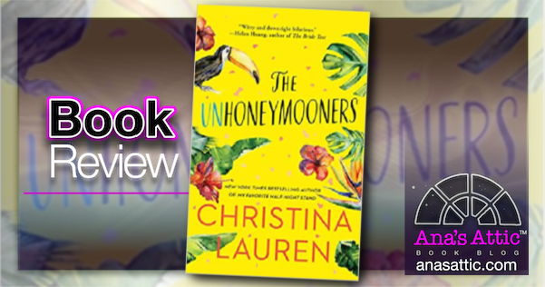 The Unhoneymooners by Christina Lauren – Book Review