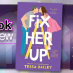 Fix Her Up by Tessa Bailey – Book Review