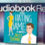 The Hating Game by Sally Thorne – Audiobook Review