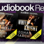 Black Sheep and White Knight by Meghan March – Audio Review
