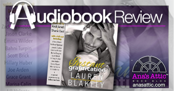 Instant Gratification by Lauren Blakely – Audiobook Review