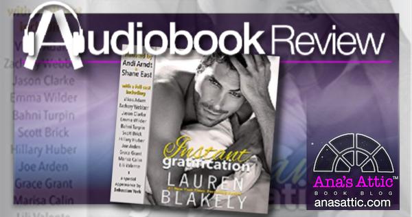 Instant Gratification by Lauren Blakely - Audiobook Review