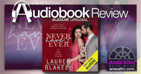 Never Have I Ever by Lauren Blakely – Audiobook Review