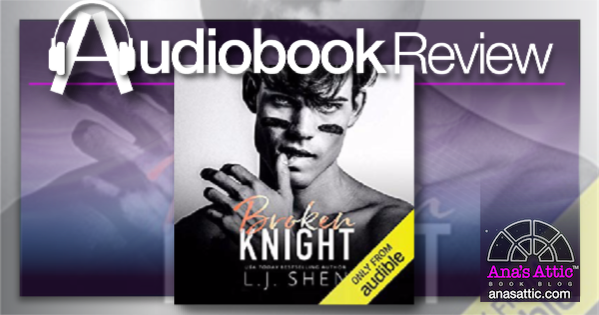 Broken Knight by LJ Shen – Audiobook Review