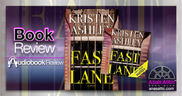 Fast Lane by Kristen Ashley – Book and Audiobook Review