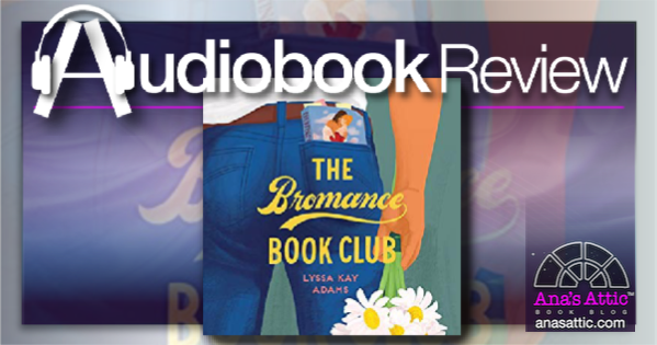The Bromance Book Club by Lyssa Kay Adams – Audiobook Review
