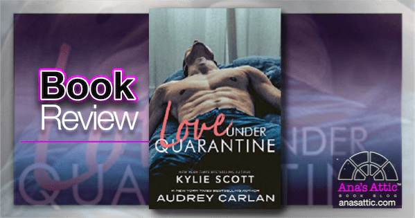 Review – Love Under Quarantine by Kylie Scott and Audrey Carlan