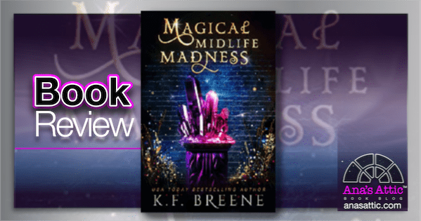 Magical Midlife Madness by K.F. Breene – Review