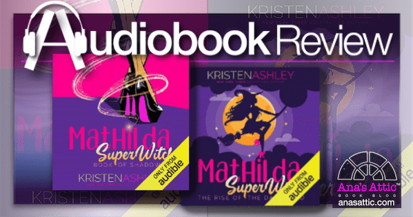 Mathilda, Superwitch Books 1 and 2 by Kristen Ashley Review