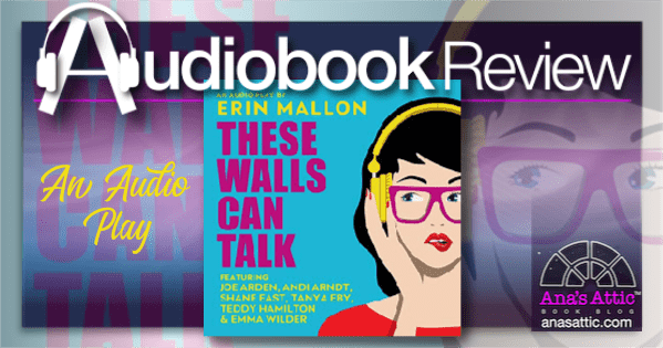 These Walls Can Talk by Erin Mallon – Audio Review