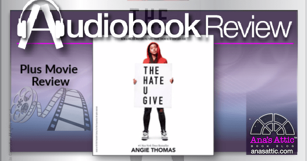 The Hate U Give by Angie Thomas Audiobook and Movie Review
