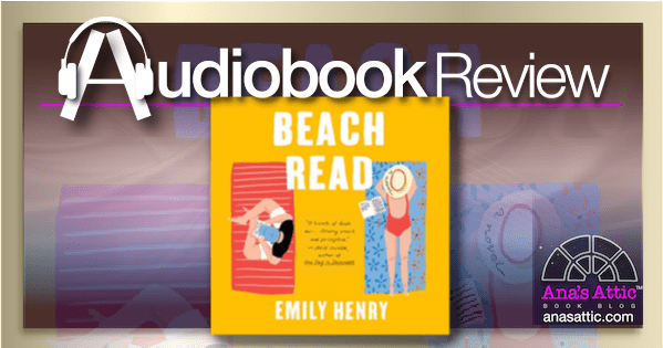 Beach Read by Emily Henry Audiobook Review
