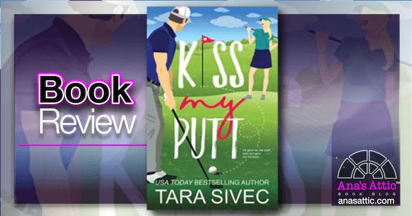 Kiss My Putt by Tara Sivec Review