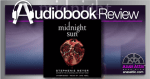 Midnight Sun by Stephanie Meyer - Audiobook Review