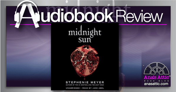 Midnight Sun by Stephanie Meyer – Audiobook Review