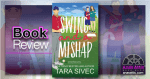 Swing and a Mishap by Tara Sivec | Book Review